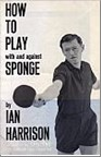 Bib No. 123 – HOW TO PLAY WITH AND AGAINST SPONGE