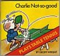 Bib No. 245 – CHARLIE NOT-SO-GOOD PLAYS TABLE TENNIS