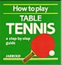 Bib No. 255 – HOW TO PLAY TABLE TENNIS