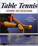 Bib No. 311 – TABLE TENNIS – STEPS TO SUCCESS