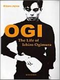 Bib No. 312 – OGI – THE LIFE OF ICHIRO OGIMURA