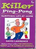 Bib No. 324 – KILLER PING – PONG – SURVIVING LIFE AT HOME