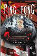 Bib No. 337 – ADVENTURES OF THE PING PONG DIPLOMATS