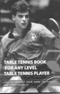 Bib No. 388 – TABLE TENNIS BOOK FOR ANY LEVEL TABLE TENNIS PLAYER
